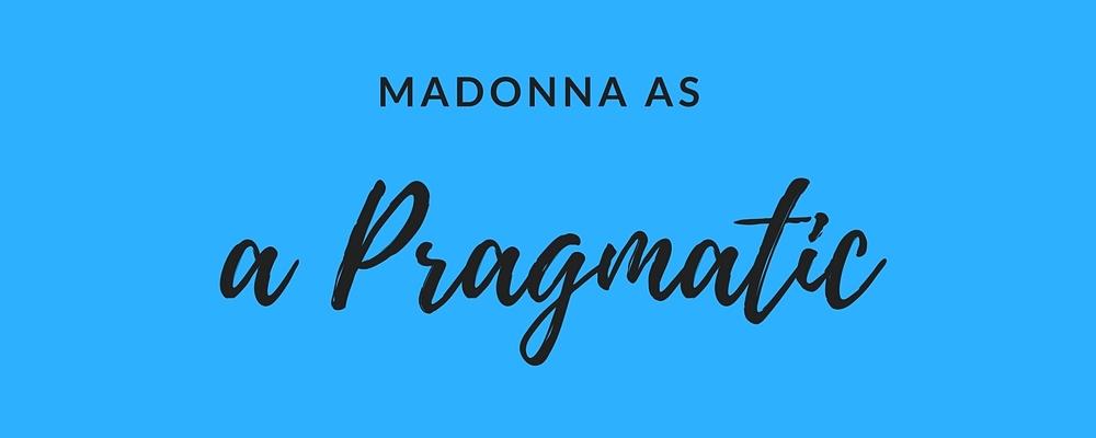 Madonna as a pragmatic